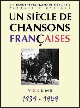 Picture of UN SIECLE DE Chansons Françaises 1939-49