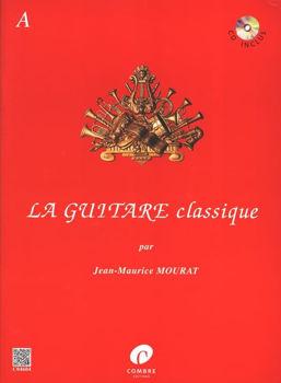 Image de MOURAT LA GUITARE CLASSIQUE Vol A Guitare Classique +CDgratuit