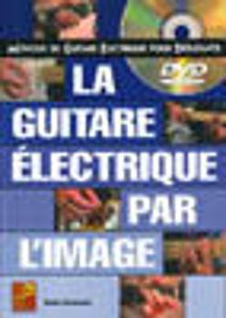 Picture of DESGRANGES GUITARE ELECTRIQUE PAR L'IMAGE +DVDgratuit Tablature