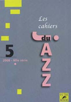 Image de CAHIERS DU JAZZ N°5 /2008 Nouvelle série