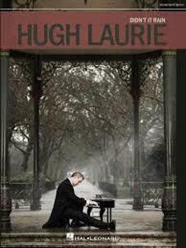 Image de HUGH LAURIE  DIDN'T IT RAIN Piano Voix Guitare