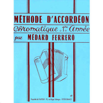 Image de FERRERO METHODE ACCORDEON CHROMATIQUE 1ERE ANNEE