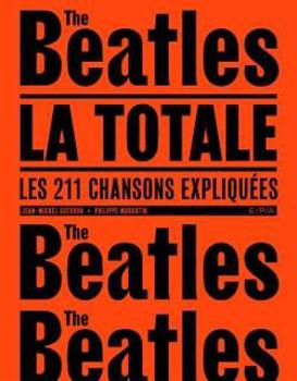 Image de Les Beatles - La Totale - Jean-Michel Guesdon, Philippe Margotin, Patti Smith