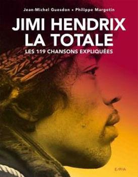 Image de Jimi Hendrix, La Totale - Jean-Michel Guesdon, Philippe Margotin