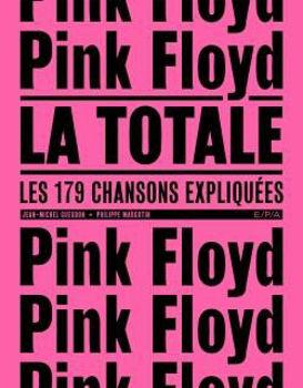 Image de Pink Floyd - La Totale - Jean-Michel Guesdon, Philippe Margotin