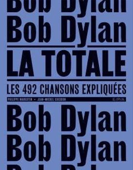 Image de Bob Dylan - La Totale - Jean-Michel Guesdon, Philippe Margotin
