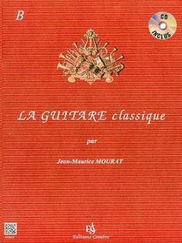 Image de MOURAT LA GUITARE CLASSIQUE Vol B Guitare Classique +CDgratuit