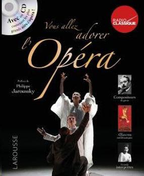 Image de Vous allez adorer l'Opéra - Guilhem Rosa - Beaux livres Larousse + CDgratuit