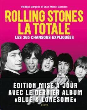 Image de Les Rolling Stones, La Totale - Edition mise à jour - Philippe Margotin, Jean-Michel Guesdon