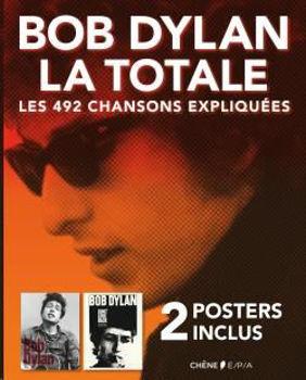 Image de Bob Dylan, La Totale - 2 posters inclus - Philippe Margotin, Jean-Michel Guesdon