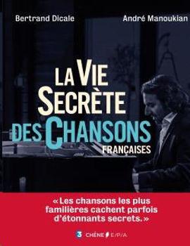 Image de La vie secrète des chansons françaises - Bertrand Dicale, André Manoukian