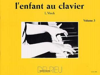 Image de VINCK L'ENFANT AU CLAVIER methode VOL 3 Piano