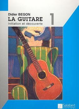 Image de BEGON D. LA GUITARE V1 Initiation et Découverte Guitare Classique
