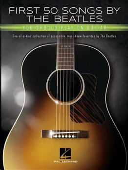 Image de FIRST 50 SONGS BY THE BEATLES SHOULD PLAY ON G'TAR Guitare